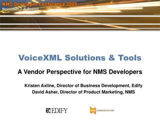 VoiceXML Solutions & Tools