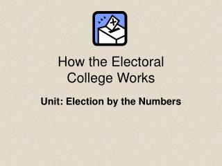 How the Electoral  College Works