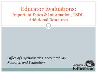 Educator Evaluations: Important  Dates & Information, TSDL, Additional Resources