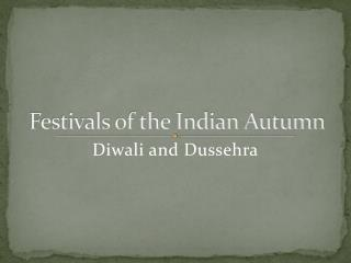 Festivals of the Indian Autumn