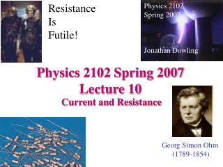 Physics 2102 Spring 2007 Lecture 10
