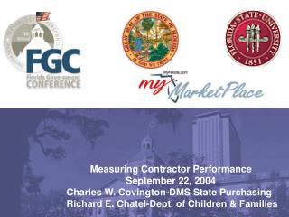 Measuring Contractor Performance September 22, 2004     Charles W. Covington-DMS State Purchasing     Richard E. Chatel-