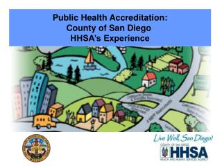 Public Health Accreditation: County of San Diego  HHSA's Experience