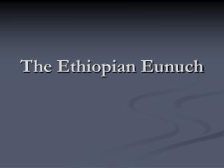 The Ethiopian Eunuch