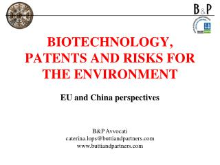BIOTECHNOLOGY, PATENTS AND RISKS FOR THE ENVIRONMENT EU and China perspectives