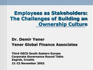 Employees as Stakeholders: The Challenges of Building an Ownership Culture