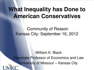 What Inequality has Done to American Conservatives  Community of Reason  Kansas City: September 16, 2012
