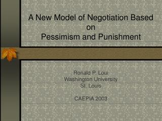 A New Model of Negotiation Based on  Pessimism and Punishment