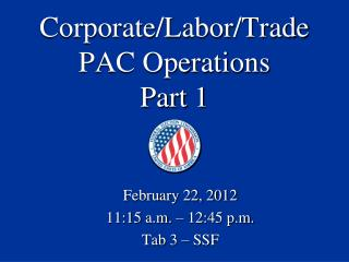 Corporate/Labor/Trade PAC Operations Part 1