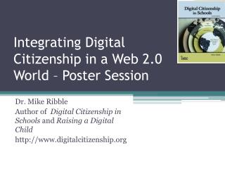 Integrating Digital Citizenship in a Web 2.0 World – Poster Session