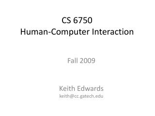 CS 6750  Human-Computer Interaction