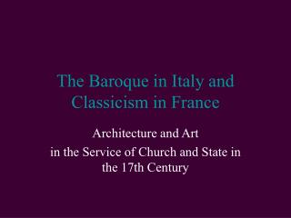 The Baroque in Italy and Classicism in France
