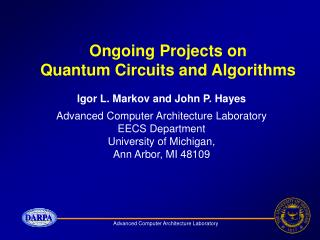 Ongoing Projects on  Quantum Circuits and Algorithms