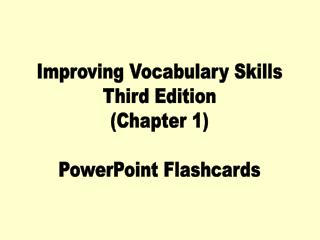 Improving Vocabulary Skills Third Edition (Chapter 1) PowerPoint Flashcards