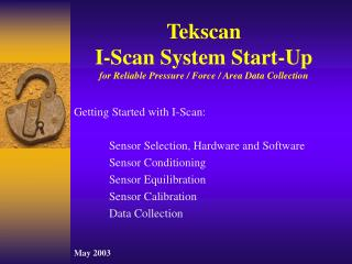 Tekscan  I-Scan System Start-Up for Reliable Pressure / Force / Area Data Collection