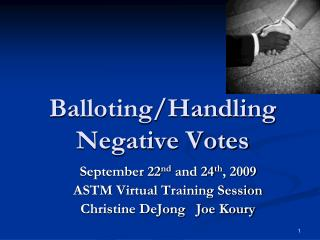 Balloting/Handling Negative Votes
