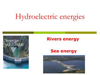 Hydroelectric energies