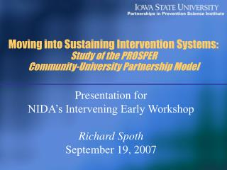 Moving into Sustaining Intervention Systems:  Study of the PROSPER  Community-University Partnership Model