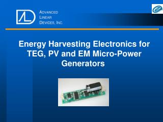 Energy Harvesting Electronics for TEG, PV and EM Micro-Power Generators