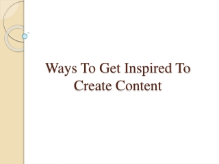 Ways To Get Inspired To Create Content