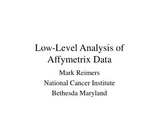 Lo w -Level Analysis of Affymetrix Data