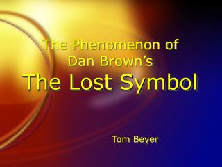 The Phenomenon of  Dan Brown's The Lost Symbol