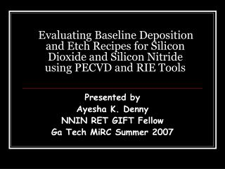 Evaluating Baseline Deposition and Etch Recipes for Silicon Dioxide and Silicon Nitride using PECVD and RIE Tools