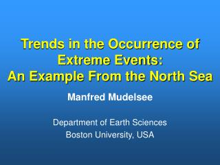Trends in the Occurrence of Extreme Events: An Example From the North Sea