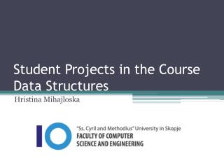 Student Projects in the Course Data Structures