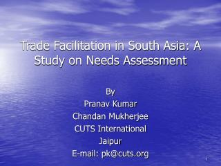 Trade Facilitation in South Asia: A Study on Needs Assessment