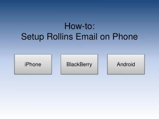 How-to: Setup Rollins Email on Phone