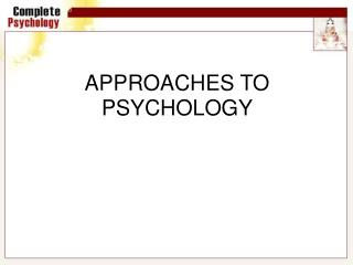 APPROACHES TO PSYCHOLOGY