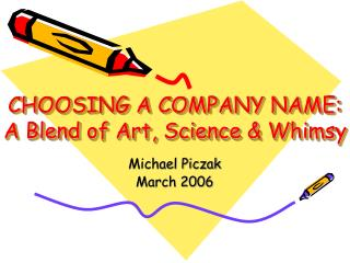 CHOOSING A COMPANY NAME:  A Blend of Art, Science & Whimsy