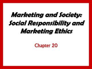 Marketing and Society: Social Responsibility and Marketing Ethics