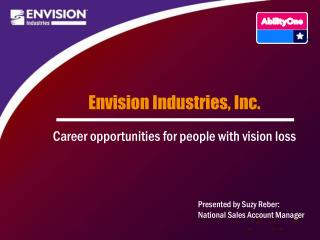 Envision Industries, Inc. Career opportunities for people with vision loss