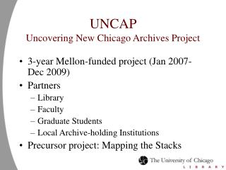 UNCAP  Uncovering New Chicago Archives Project