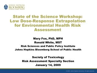 State of the Science Workshop:  Low Dose-Response Extrapolation for Environmental Health Risk Assessment