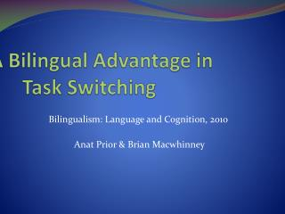 A Bilingual Advantage in Task Switching