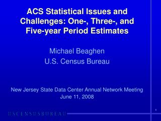 ACS Statistical Issues and Challenges: One-, Three-, and Five-year Period Estimates