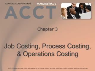 Chapter 3 Job Costing, Process Costing, & Operations Costing
