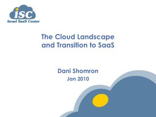 The Cloud Landscape  and Transition to SaaS