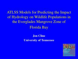 ATLSS Models for Predicting the Impact of Hydrology on Wildlife Populations in the Everglades Mangrove Zone of Florida B