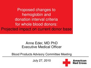 Proposed changes to  hemoglobin and  donation interval criteria  for whole blood donors: Projected impact on current don
