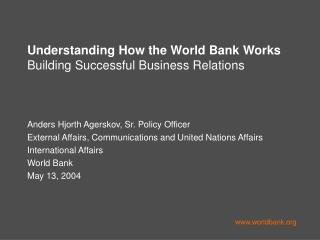 Understanding How the World Bank Works   Building Successful Business Relations