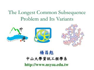 The Longest Common Subsequence Problem and Its Variants