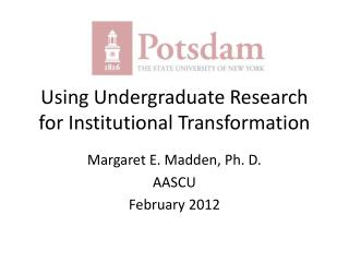 Using Undergraduate Research for Institutional Transformation