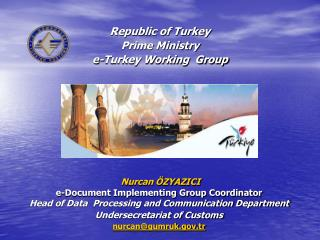 Republic of Turkey  Prime Ministry e-Turkey Working  Group