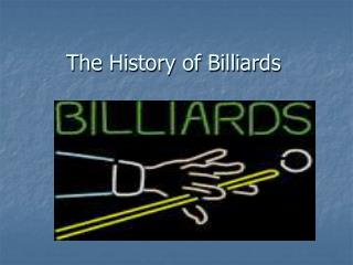 The History of Billiards