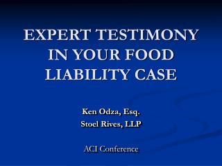 EXPERT TESTIMONY IN YOUR FOOD LIABILITY CASE