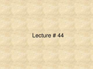 Lecture # 44